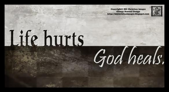 Life hurts God heals